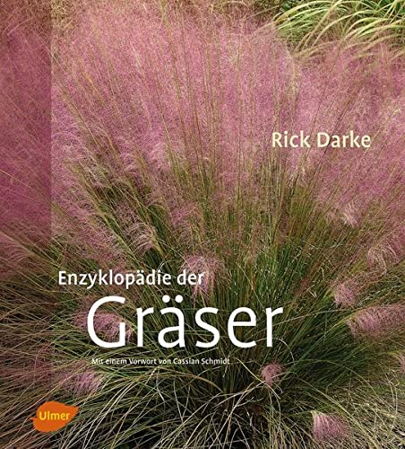 Enzyklopädie der Gräser: Rick Darke