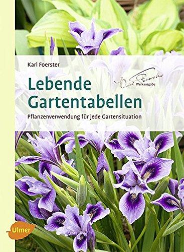 9783800157846: Lebende Gartentabellen: Pflanzenverwendung f�r jeden Gartensituation