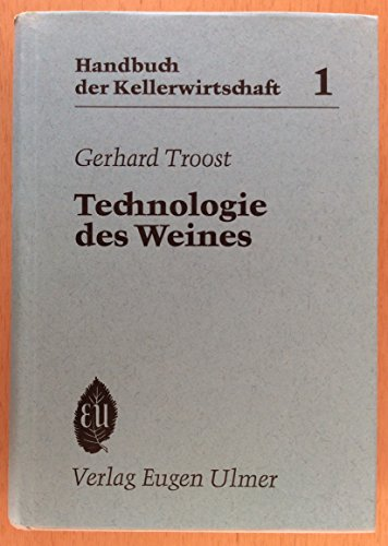 Technologie des Weines: Gerhard Troost