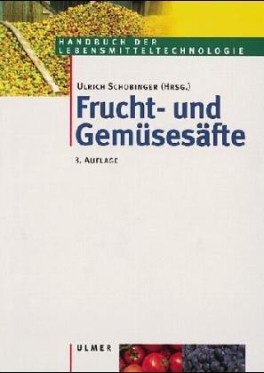 Handbuch der Lebensmiteltechnologie Frucht- und Gemüsesäfte: Schobinger, Ulrich