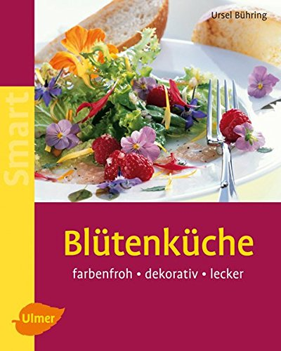 9783800158300: Blütenküche: Farbenfroh - dekorativ - lecker