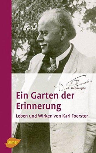 9783800158935: Ein Garten der Erinnerung: Leben und Wirken von Karl Foerster