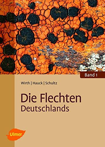 Die Flechten Deutschlands: Volkmar Wirth