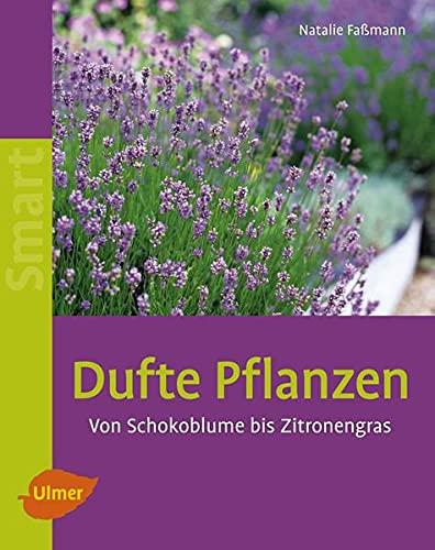 9783800159178: Dufte Pflanzen: Von Schokoblume bis Zitronengras