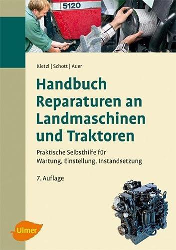 Handbuch Reparaturen an Landmaschinen und Traktoren (Hardback): Walter Kletzl, Manuel Schott, ...