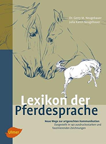 9783800159598: Pferdesprache von A-Z: Ausdrucksverhalten - innerartliches Sozialverhalten - Kommunikation Pferd-Mensch
