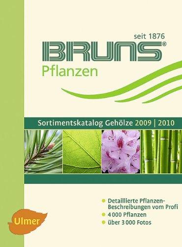 9783800159772: Bruns Gehölzkatalog 2009/2010: Detaillierte Pflanzenbeschreibungen vom Profi, 4000 Pflanzen, über 3000 Fotos