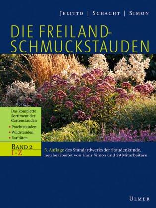 Die Freiland-Schmuckstauden: Handbuch und Lexikon der winterharten Gartenstauden: Jelitto, Leo; ...