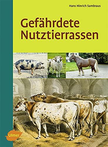 9783800164141: Gefährdete Nutztierrassen: Ihre Zuchtgeschichte, Nutzung und Bewahrung
