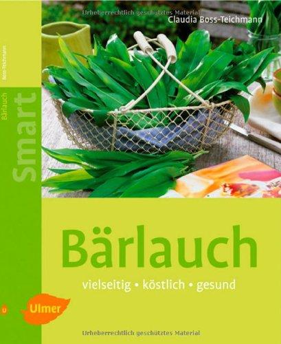 9783800164196: Bärlauch: Vielseitig, köstlich, gesund