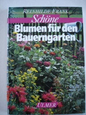 9783800164912: Schöne Blumen für den Bauerngarten