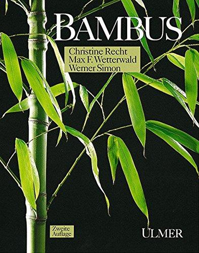 Bambus: Christine Recht,Max-Felix Wetterwald,Werner Simon