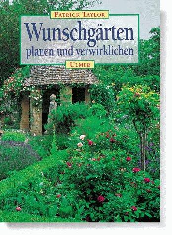 Wunschgärten planen und gestalten. (3800166372) by Taylor, Patrick