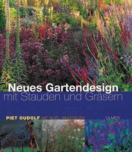 Gartendesign  9783800166916: Neues Gartendesign mit Stauden und Gräsern ...