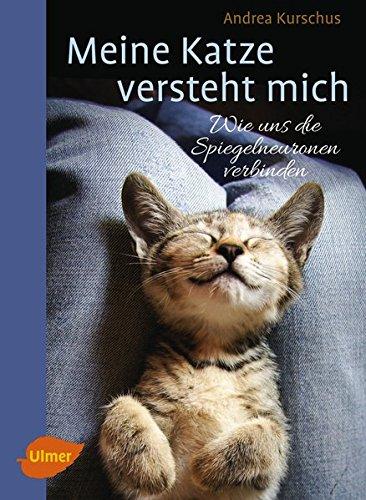 9783800167586: Meine Katze versteht mich: Wie uns die Spiegelneuronen verbinden