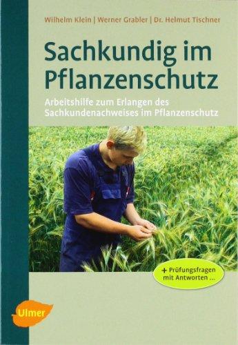 Sachkundig im Pflanzenschutz - Klein, Wilhelm, Werner Grabler und Helmut Tischner
