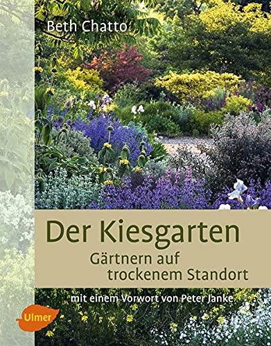 9783800169672: Der Kiesgarten: G�rtnern auf trockenem Standort
