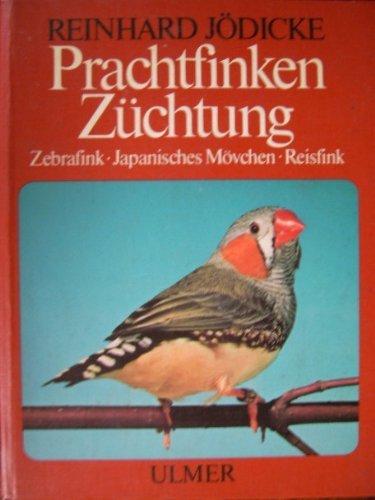 9783800170395: Prachtfinken Z�chtung - Zebrafink/Japanisches M�vchen und Reisfink