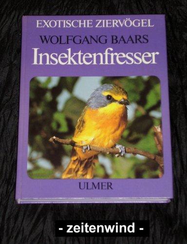 Die Weichfresser, Band 1: Insektenfresser. Ihre Haltung: Baars, Wolfgang: