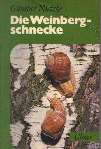 9783800171378: Die Weinbergschnecke. Ihre Lebensweise und Zucht