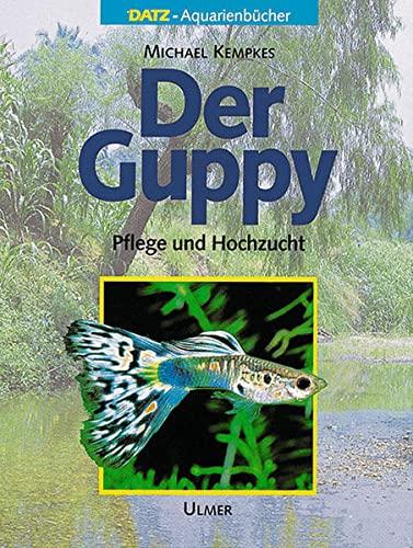 9783800173303: Der Guppy. Pflege und Hochzucht.