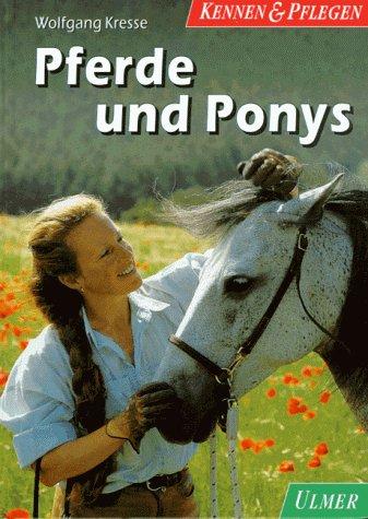 Pferde und Ponys Kennen und Pflegen - Kresse, Wolfgang