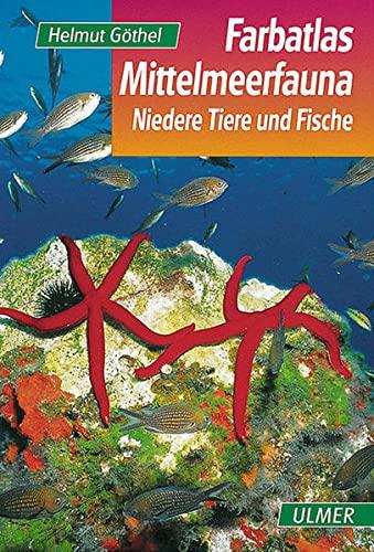 Farbatlas Mittelmeerfauna : Niedere Tiere und Fische. 301 Arten in Wort und Bild - Helmut Göthel