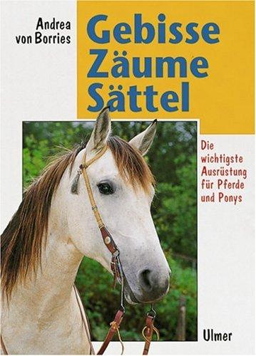 9783800173891: Gebisse, Zäume, Sättel: Die richtige Ausrüstung für Pferde und Ponys