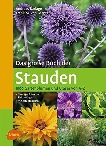 9783800174287: Das große Buch der Stauden: 1800 Gartenblumen und Gräser von A-Z