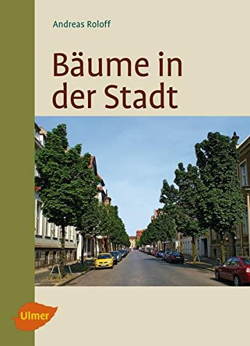 Bäume in der Stadt: Andreas Roloff