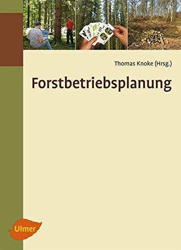 Forstbetriebsplanung als Entscheidungshilfe: Thomas Knoke