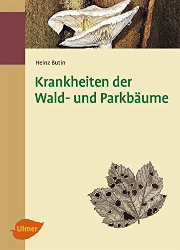 Krankheiten der Wald- und Parkbäume: Heinz Butin