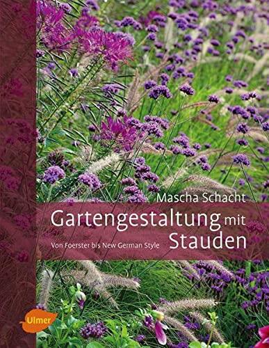 9783800176908: Gartengestaltung mit Stauden: Von Foerster bis New German Style