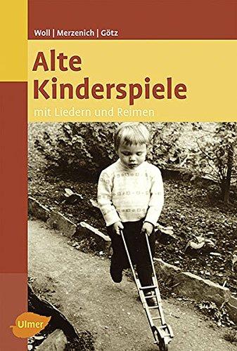 9783800177073: Alte Kinderspiele: Mit Liedern und Reimen