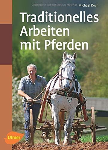 9783800177264: Traditionelles Arbeiten mit Pferden