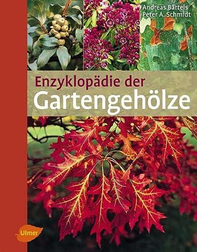 Enzyklopädie der Gartengehölze: Andreas B�rtels