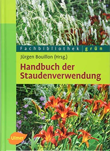 Handbuch der Staudenverwendung: Jürgen Bouillon