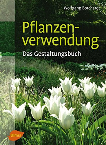 Pflanzenverwendung: Wolfgang Borchardt
