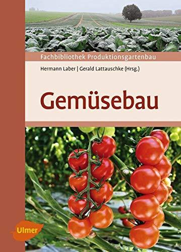 Gemüsebau (Hardback): Hermann Laber, Gerald Lattauschke