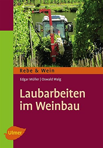 9783800178667: Laubarbeiten im Weinbau