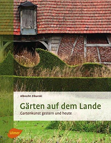 9783800179527: Gärten auf dem Lande: Gartenkunst gestern und heute