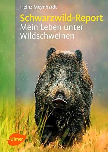 9783800179886: Schwarzwild-Report: Mein Leben unter Wildschweinen