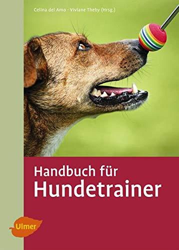 Handbuch für Hundetrainer: Viviane Theby