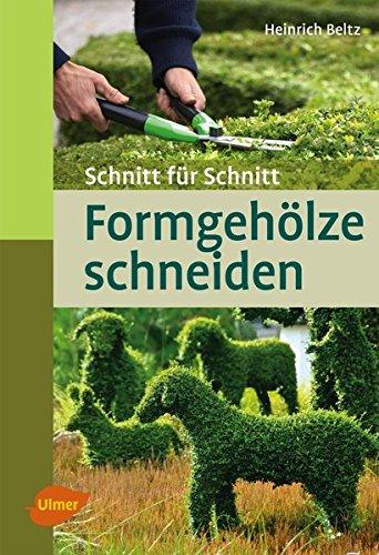 9783800182688: Formgehölze schneiden: Schnitt für Schnitt