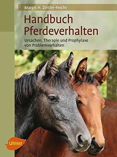 Handbuch Pferdeverhalten: Margit H. Zeitler-Feicht