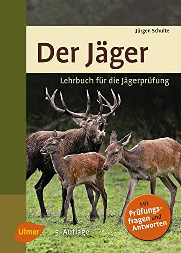 Der Jäger: Lehrbuch für die Jägerprüfung (Hardback): Jürgen Schulte