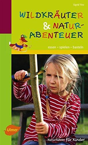 9783800183579: Wildkr�uter und Naturabenteuer: Essen, spielen, basteln