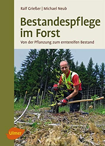 9783800183616: Bestandespflege im Forst