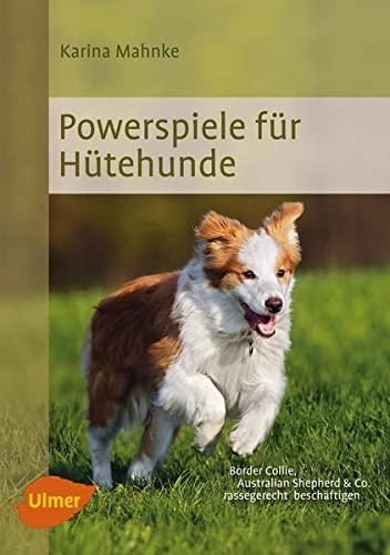9783800184354: Powerspiele für Hütehunde: Border Collie, Australian Shepherd & Co. rassegerecht beschäftigen