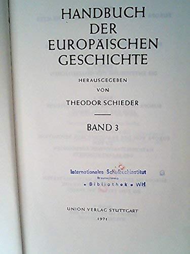 Handbuch Der Europaischen Geschichte Band 3: Schieder, Theodor